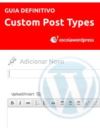 guia-definitivo-para-criar-custom-post-types-parte-4