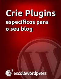 como-criar-plugins-especificos-para-o-seu-blog-wordpress